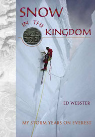 Snow In The Kingdom, My Storm Years On Everest<br />Ed Webster