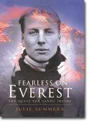 Fearless On Everest, The Quest for Sandy Irvine<br />Julie Summers