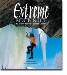 Extreme Rock & Ice, 25 of the World's Greatest Climbs by Garth Hattingh