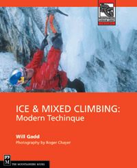 Ice & Mixed Climbing: Modern Technique - Will Gadd