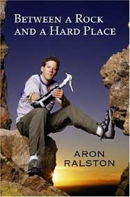 Between A Rock And A Hard Place<br />by Aron Ralston