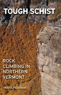 Tough Schist - Rock Climbing in Northern Vermont by Travis Peckham